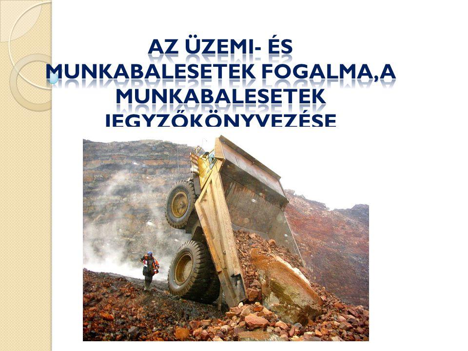 Az üzemi- és munkabalesetek fogalma, a munkabalesetek jegyzőkönyvezése