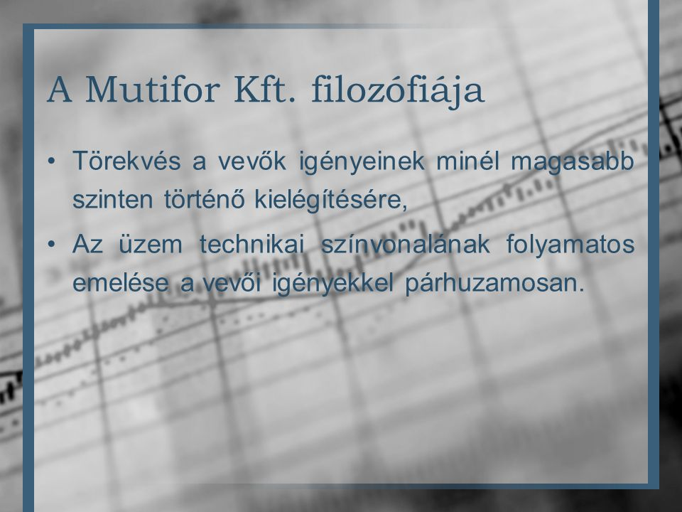 A Mutifor Kft. filozófiája