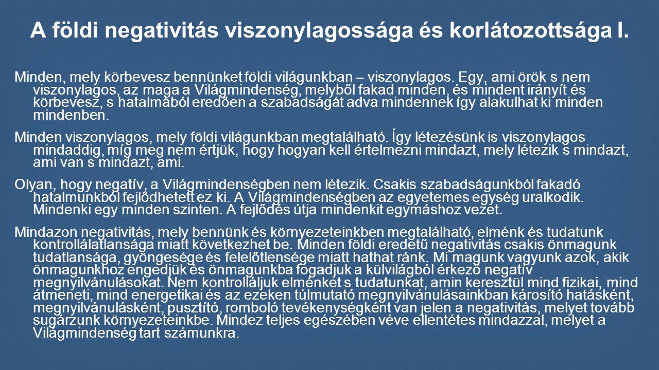 A földi negativitás viszonylagossága és korlátozottsága I.