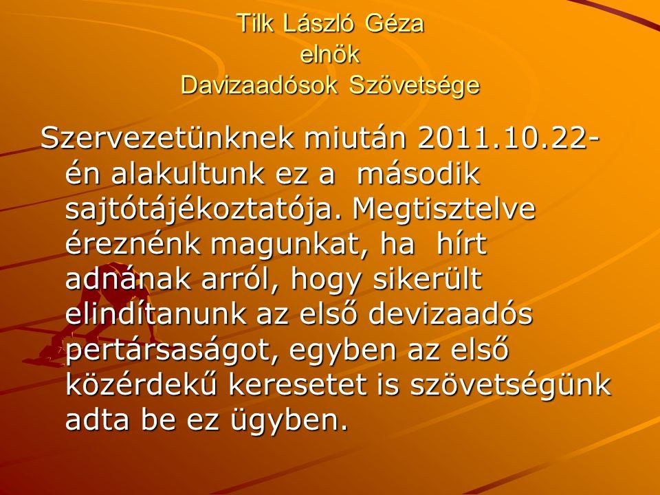 Tilk László Géza elnök Davizaadósok Szövetsége