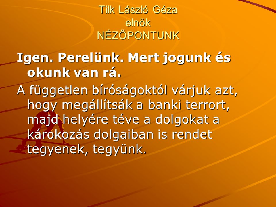 Tilk László Géza elnök NÉZŐPONTUNK