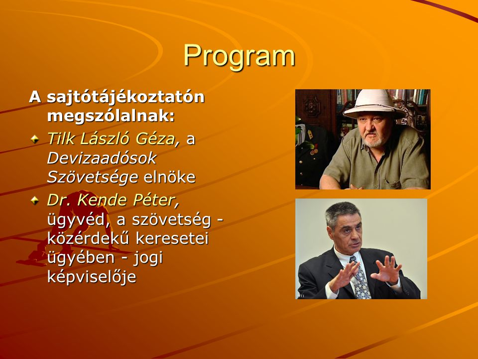 Program A sajtótájékoztatón megszólalnak:
