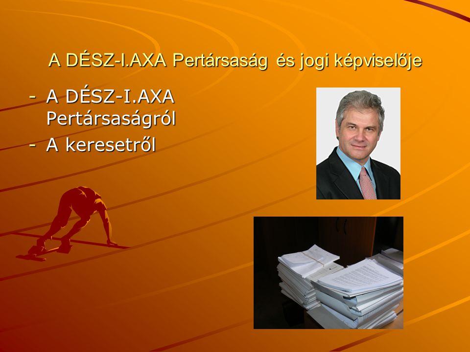 A DÉSZ-I.AXA Pertársaság és jogi képviselője