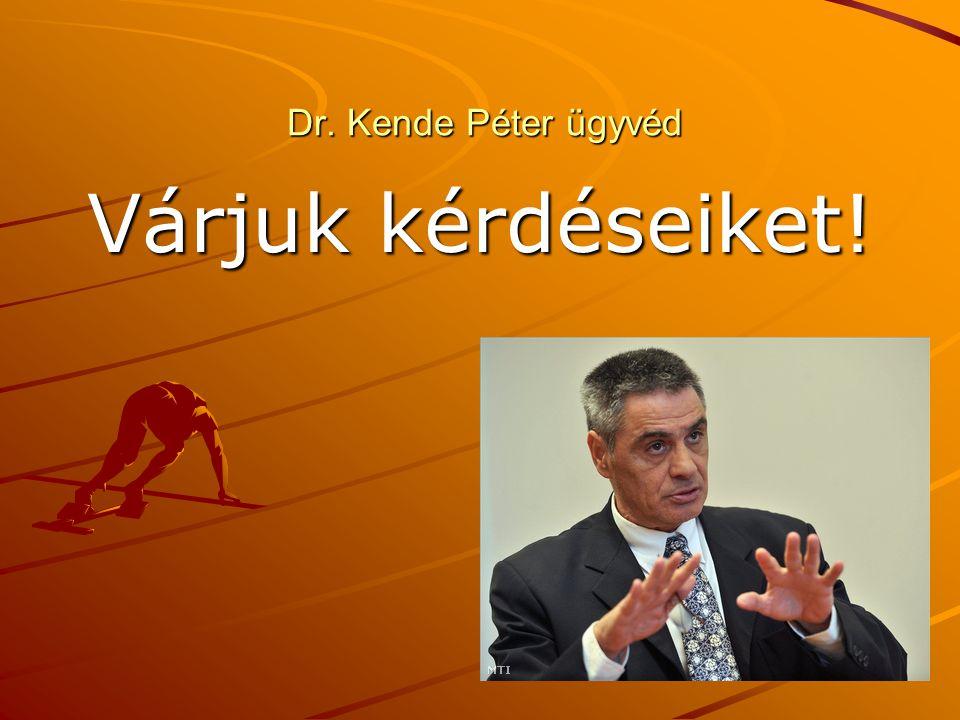 Dr. Kende Péter ügyvéd Várjuk kérdéseiket!