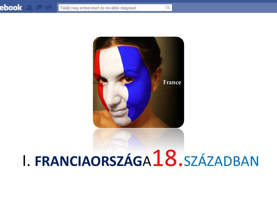 I. FRANCIAORSZÁGA18.SZÁZADBAN