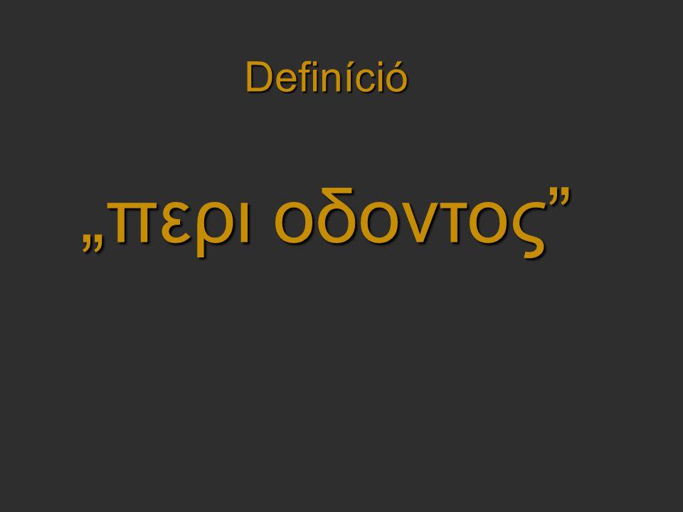 """Definíció """"περι οδοντος"""