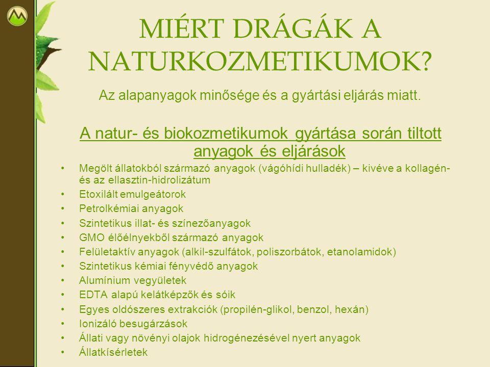 MIÉRT DRÁGÁK A NATURKOZMETIKUMOK