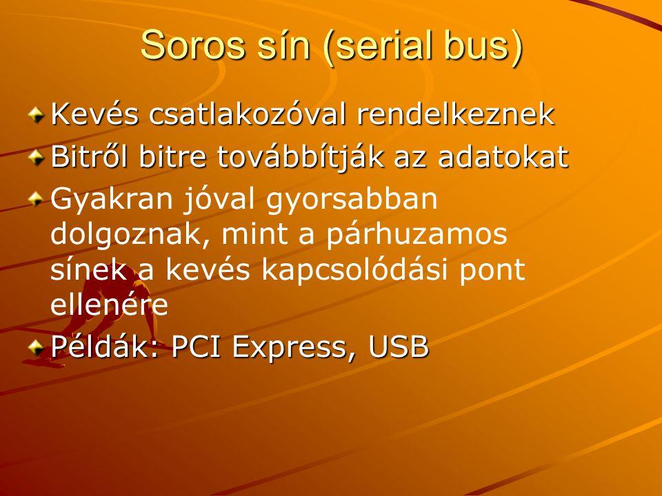 Soros sín (serial bus) Kevés csatlakozóval rendelkeznek