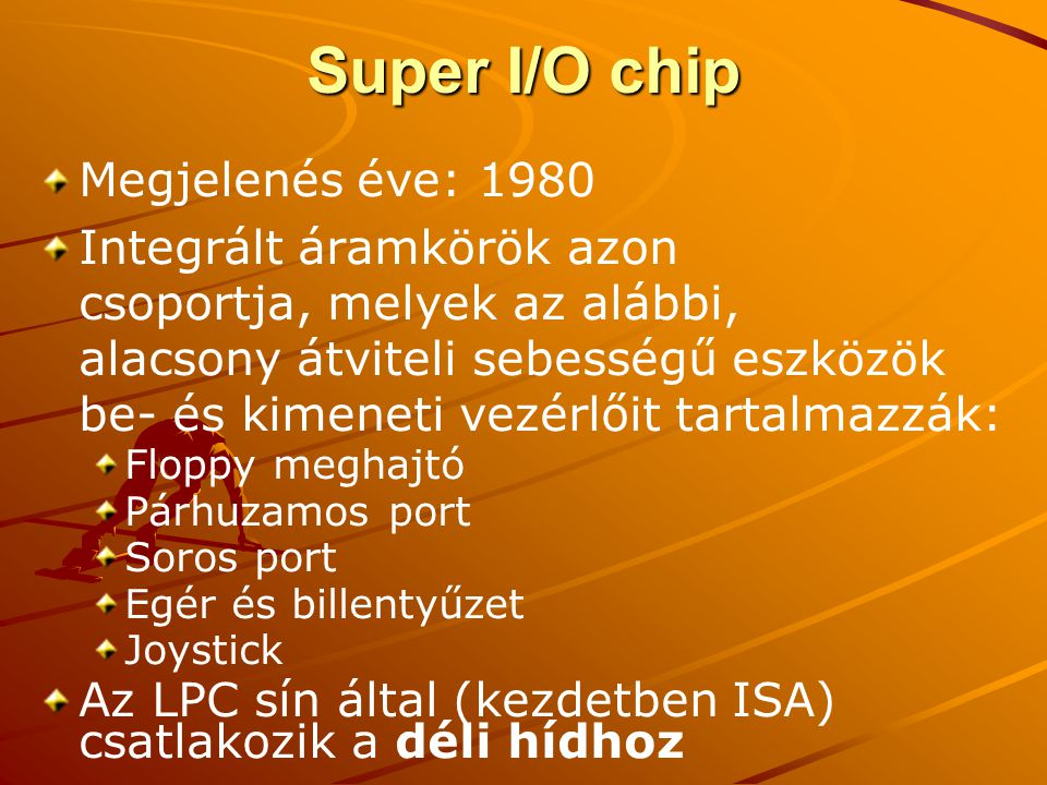 Super I/O chip Megjelenés éve: 1980