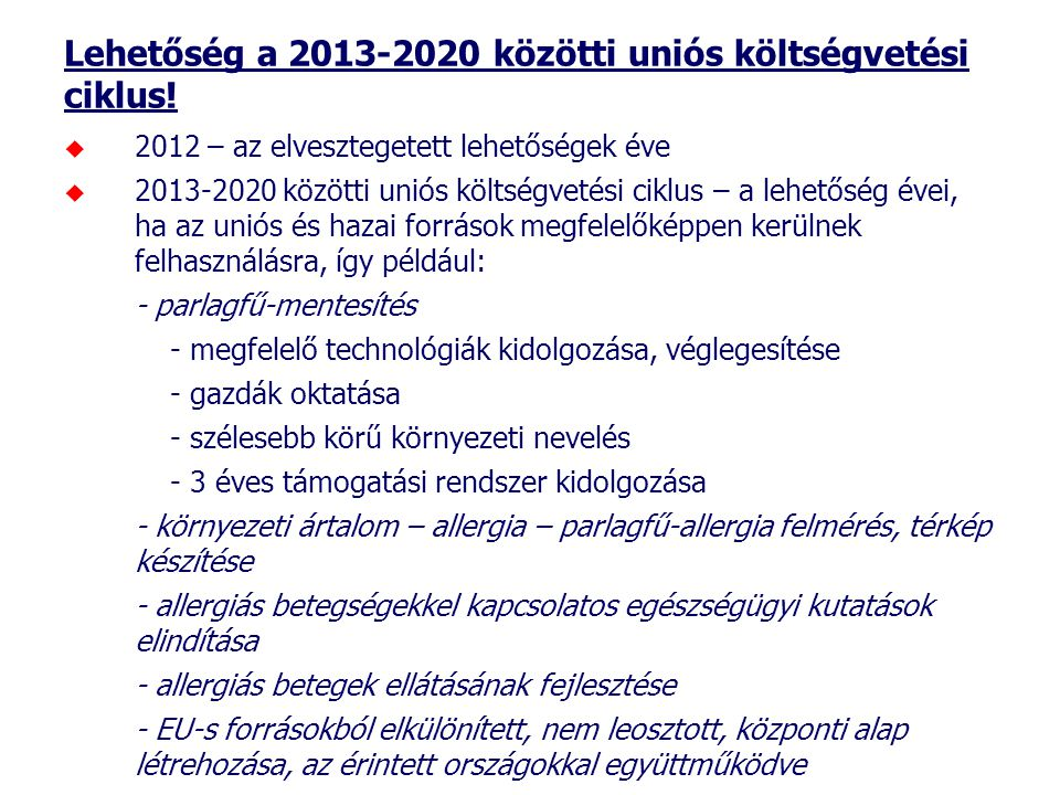 Lehetőség a 2013-2020 közötti uniós költségvetési ciklus!