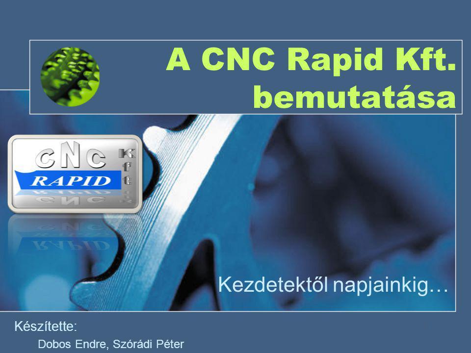 A CNC Rapid Kft. bemutatása