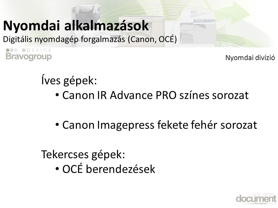 Nyomdai alkalmazások Íves gépek: Canon IR Advance PRO színes sorozat