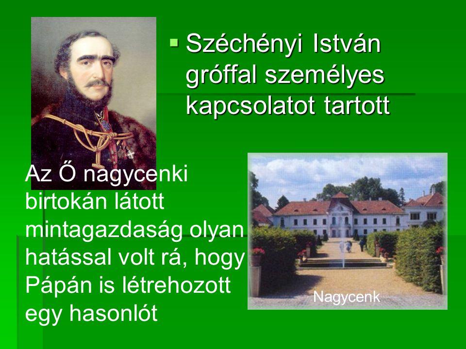 Széchényi István gróffal személyes kapcsolatot tartott