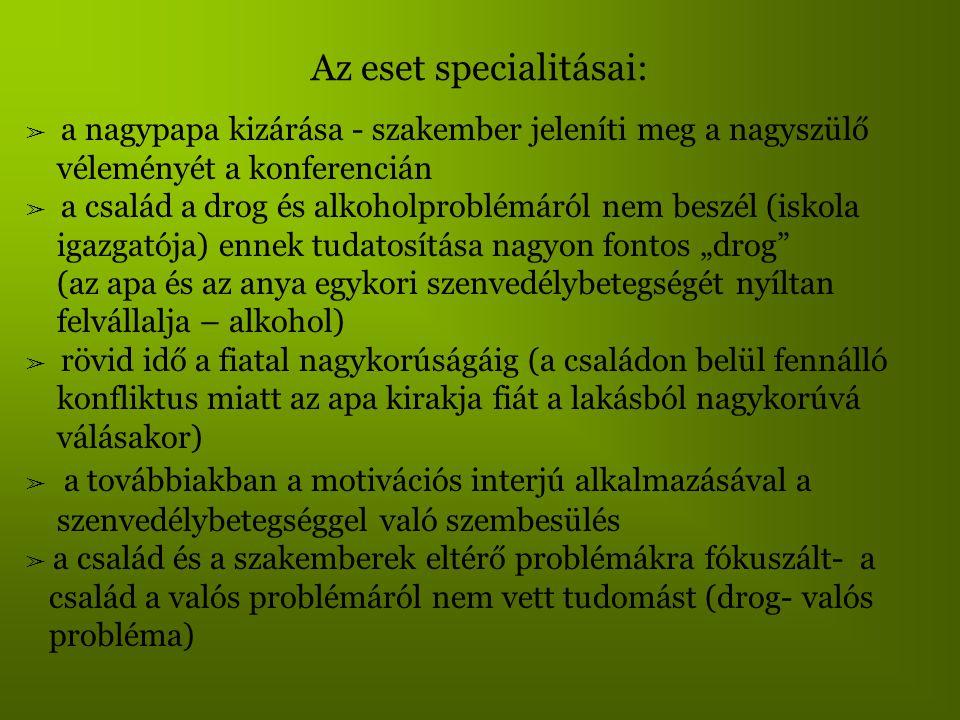 Az eset specialitásai: