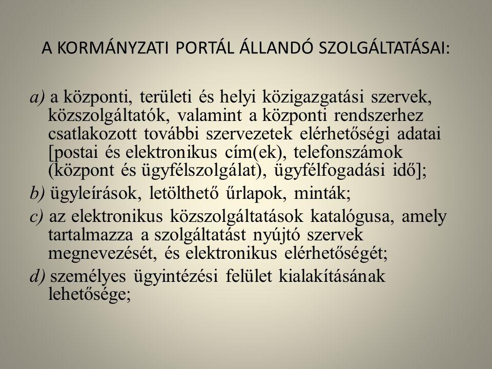 A KORMÁNYZATI PORTÁL ÁLLANDÓ SZOLGÁLTATÁSAI: