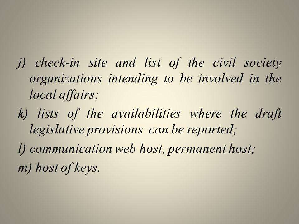 j) check-in site and list of the civil society organizations intending to be involved in the local affairs;