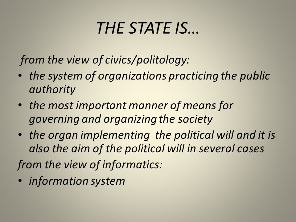 THE STATE IS… from the view of civics/politology: