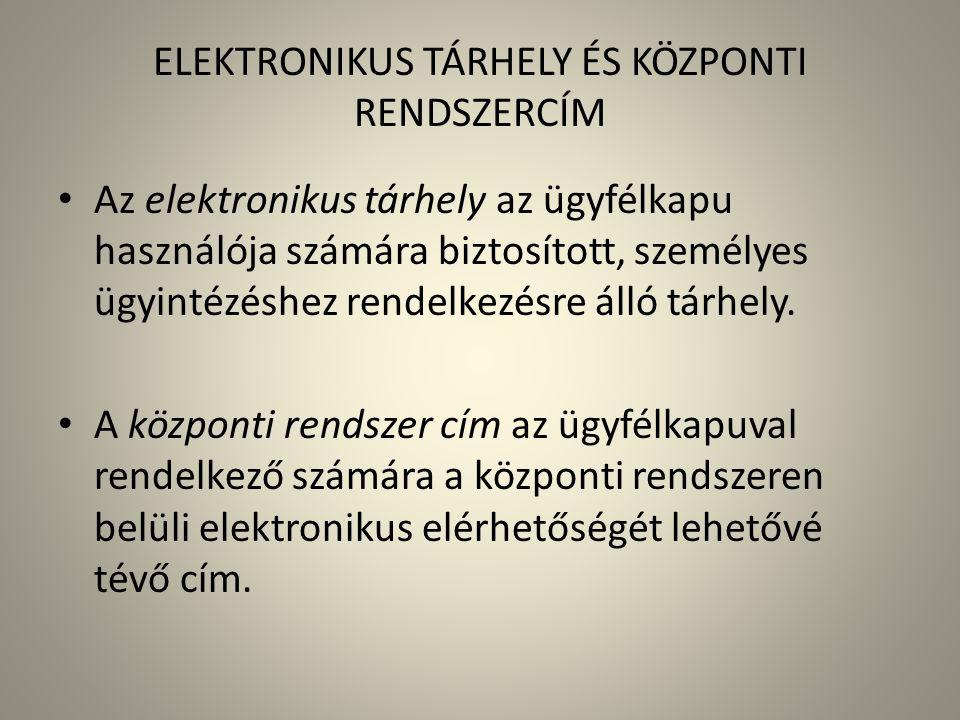 ELEKTRONIKUS TÁRHELY ÉS KÖZPONTI RENDSZERCÍM