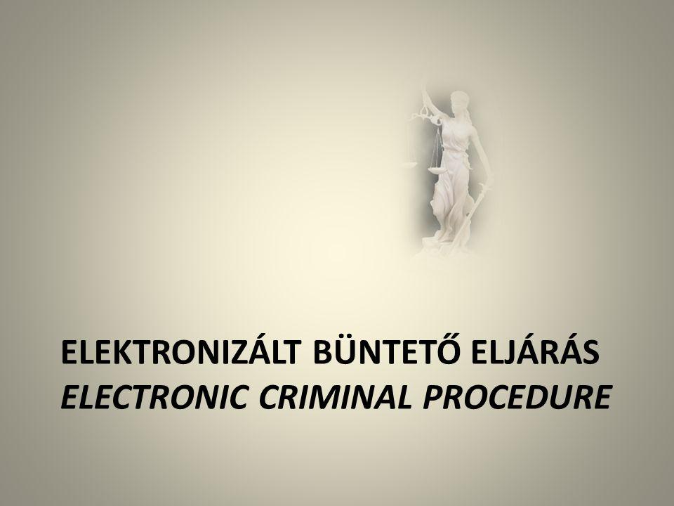 Elektronizált büntető eljárás electronic criminal procedure