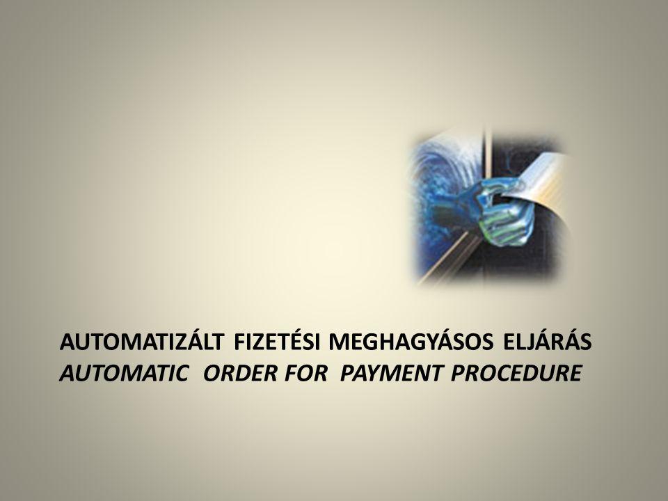 Automatizált fizetési meghagyásos eljárás automatic order for payment procedure