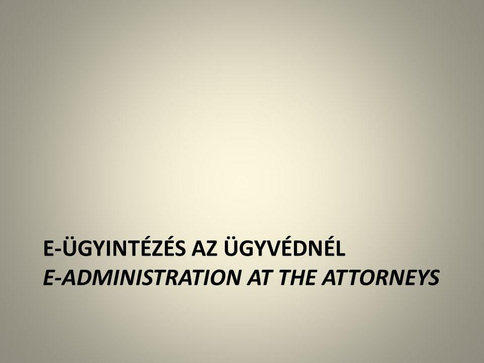 E-ügyintézés az ügyvédnél e-administration at the attorneys