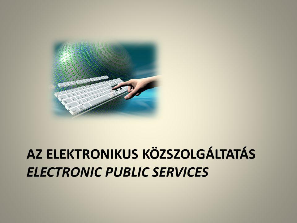 Az elektronikus közszolgáltatás electronic public services