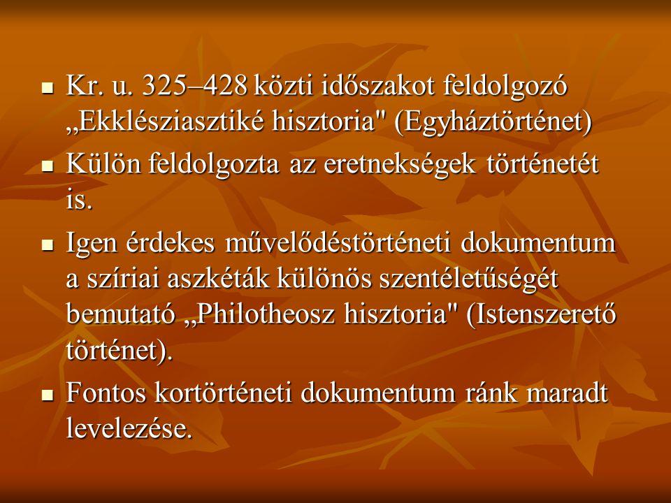 """Kr. u. 325–428 közti időszakot feldolgozó """"Ekklésziasztiké hisztoria (Egyháztörténet)"""