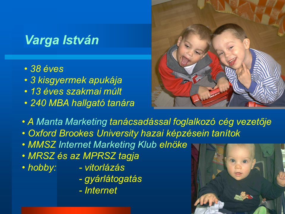 Varga István 38 éves 3 kisgyermek apukája 13 éves szakmai múlt