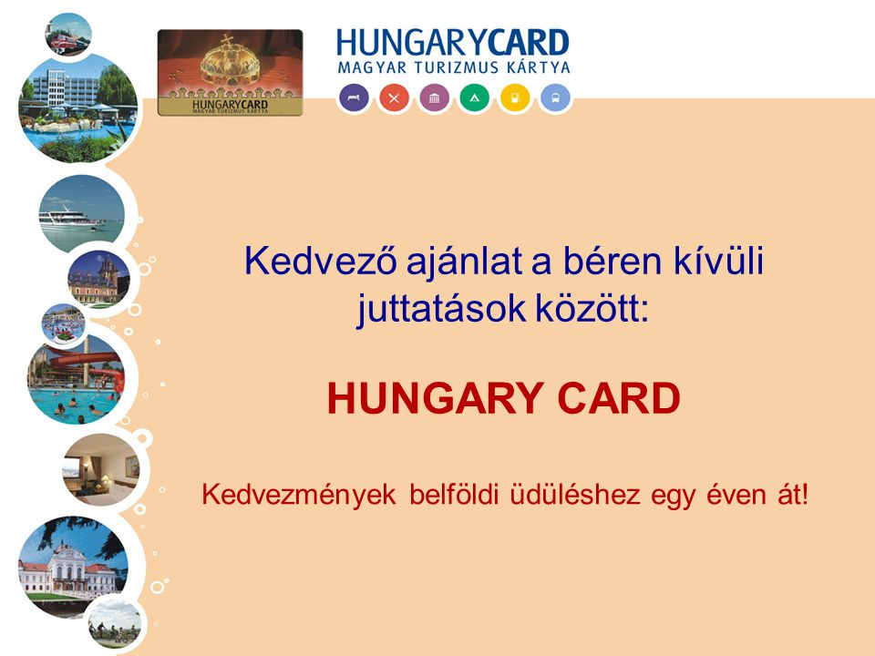 HUNGARY CARD Kedvező ajánlat a béren kívüli juttatások között: