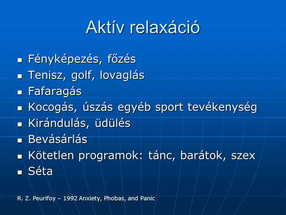 Aktív relaxáció Fényképezés, főzés Tenisz, golf, lovaglás Fafaragás