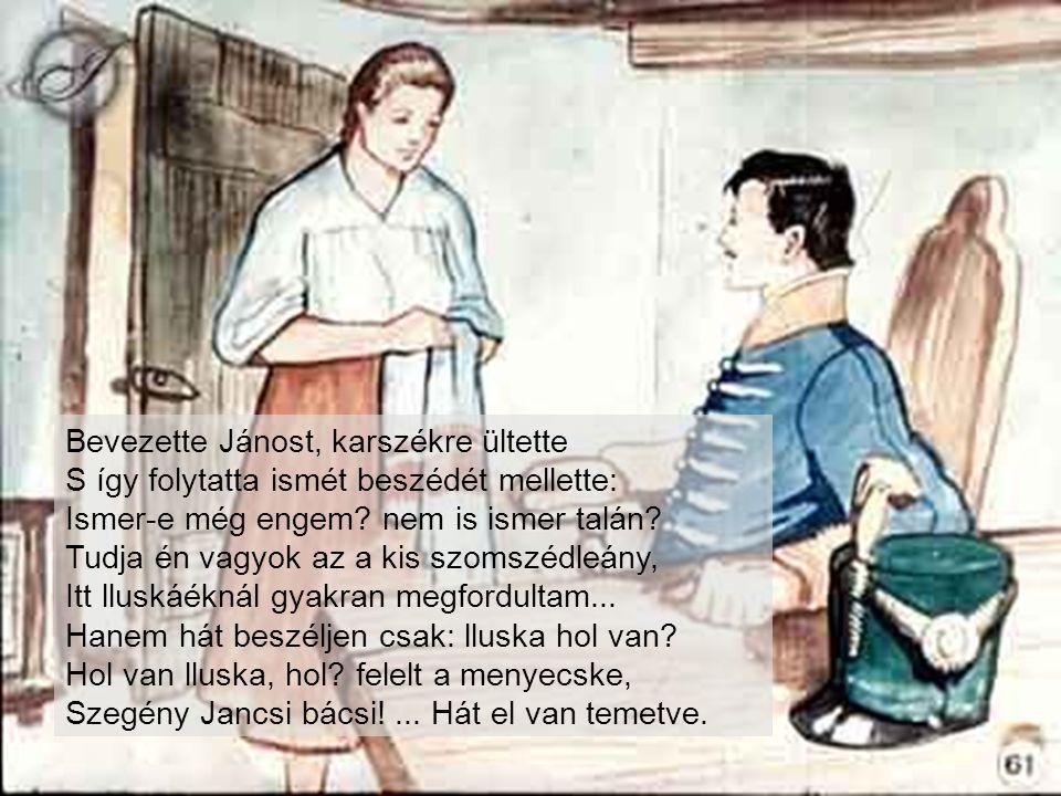 Bevezette Jánost, karszékre ültette S így folytatta ismét beszédét mellette: