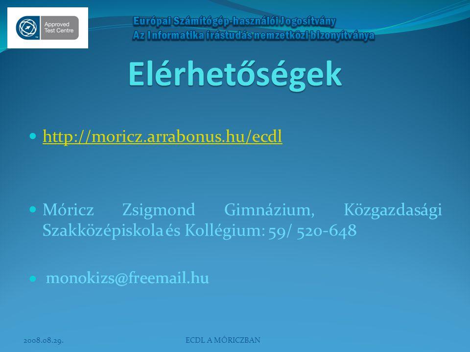 Elérhetőségek http://moricz.arrabonus.hu/ecdl