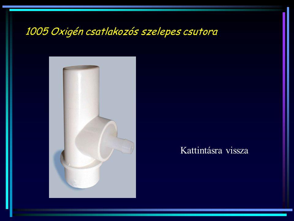 1005 Oxigén csatlakozós szelepes csutora