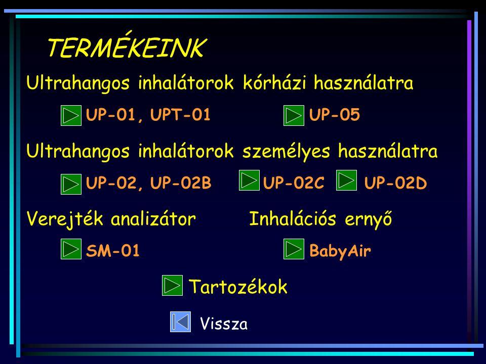 TERMÉKEINK UP-01, UPT-01 UP-05 UP-02, UP-02B UP-02C UP-02D