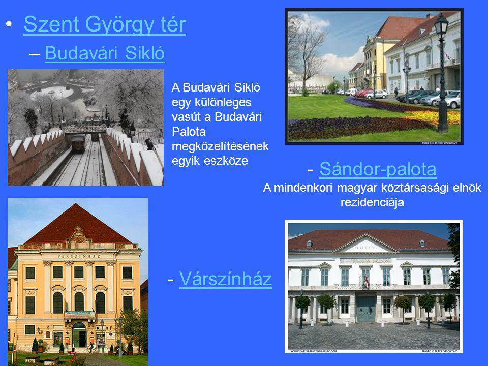 - Sándor-palota A mindenkori magyar köztársasági elnök rezidenciája