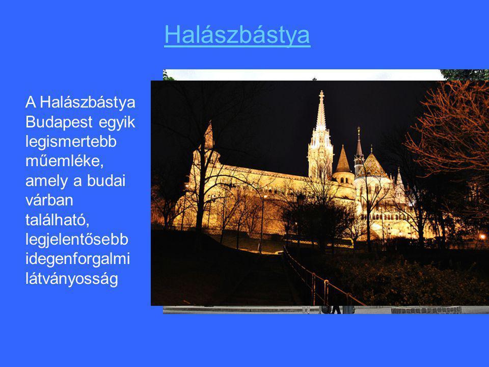 Halászbástya A Halászbástya Budapest egyik legismertebb műemléke, amely a budai várban található, legjelentősebb idegenforgalmi látványosság.