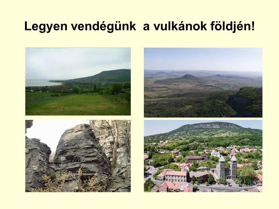Legyen vendégünk a vulkánok földjén!