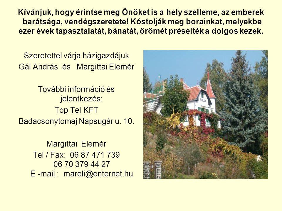 Szeretettel várja házigazdájuk Gál András és Margittai Elemér