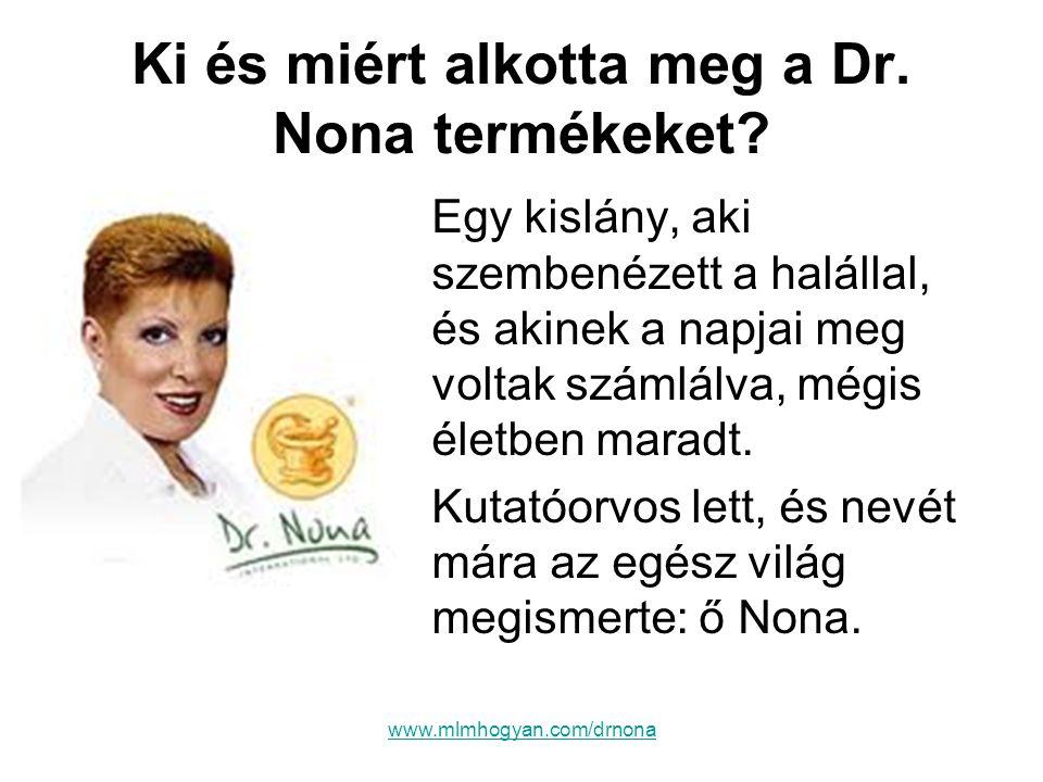 Ki és miért alkotta meg a Dr. Nona termékeket