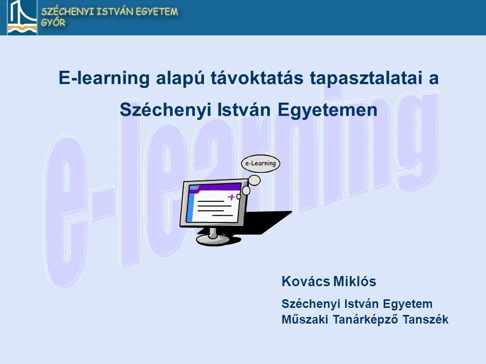 E-learning alapú távoktatás tapasztalatai a Széchenyi István Egyetemen