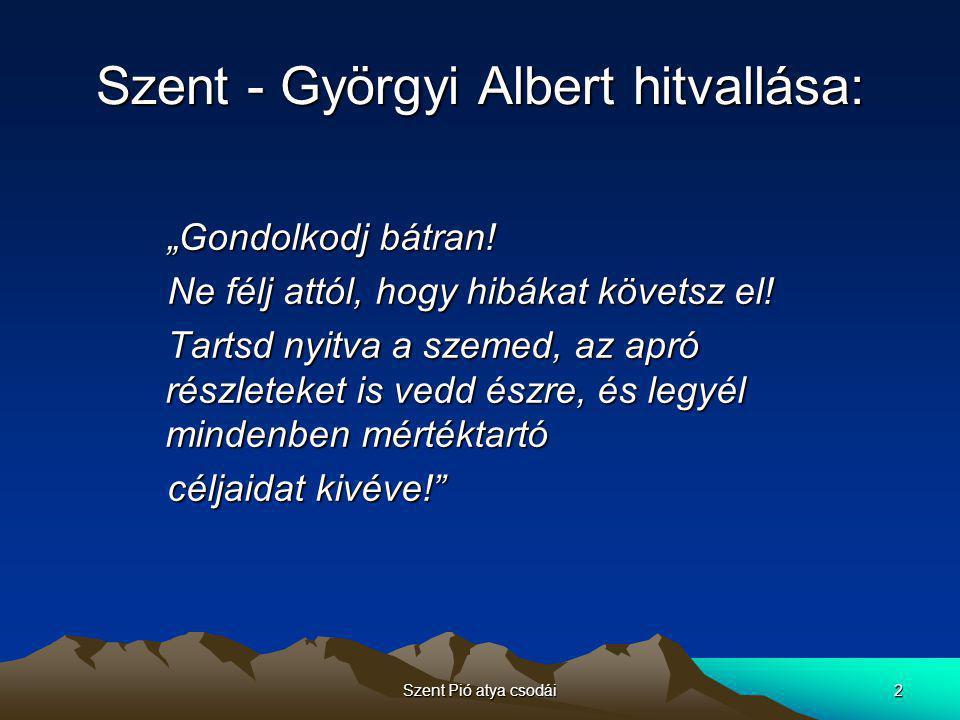 Szent - Györgyi Albert hitvallása: