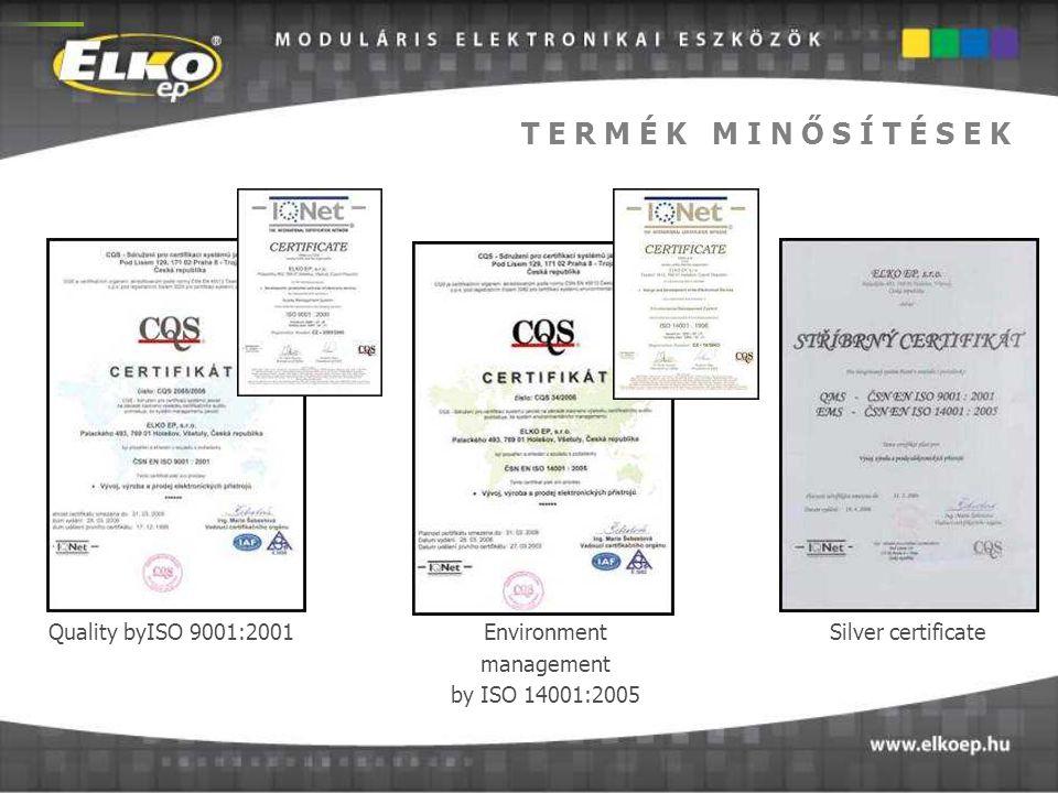 T E R M É K M I N Ő S Í T É S E K Quality byISO 9001:2001 Environment