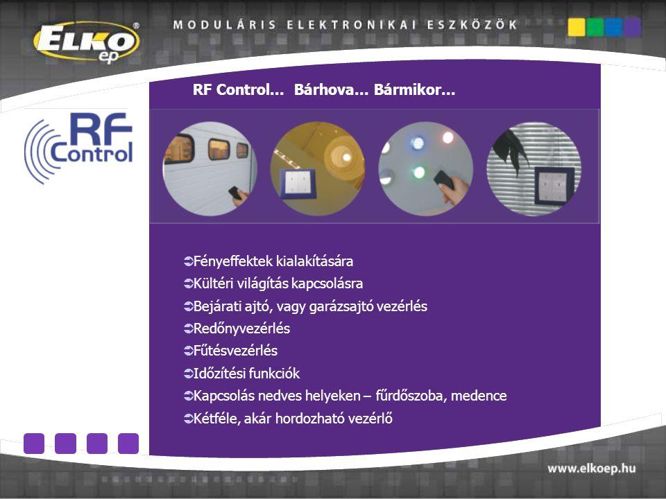 RF Control... Bárhova... Bármikor...