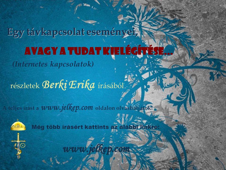 www.jelkep.com Egy távkapcsolat eseményei,