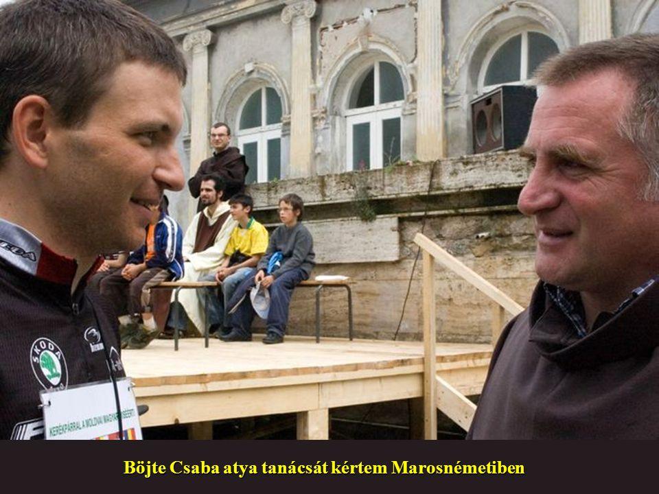 Böjte Csaba atya tanácsát kértem Marosnémetiben