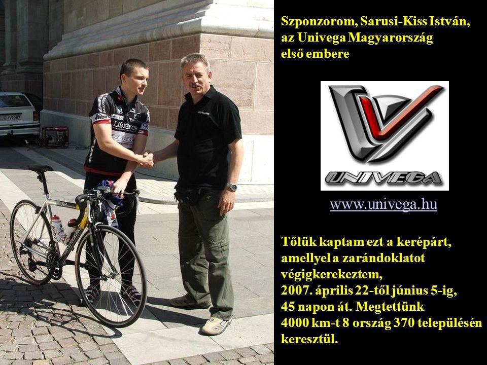 Szponzorom, Sarusi-Kiss István, az Univega Magyarország első embere