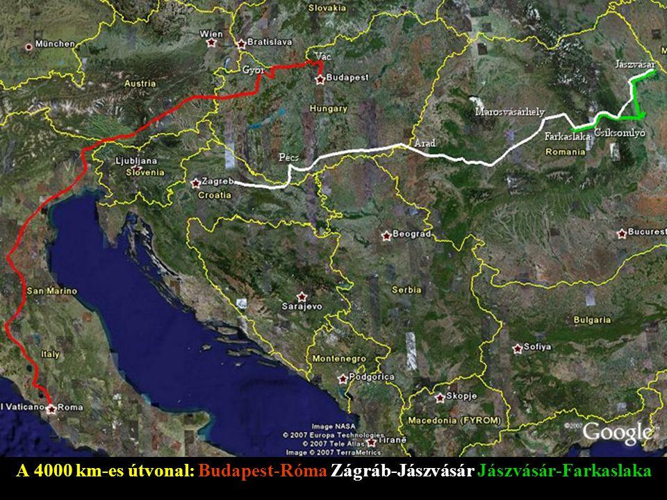A 4000 km-es útvonal: Budapest-Róma Zágráb-Jászvásár Jászvásár-Farkaslaka