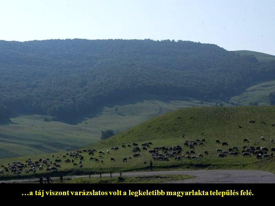 …a táj viszont varázslatos volt a legkeletibb magyarlakta település felé.