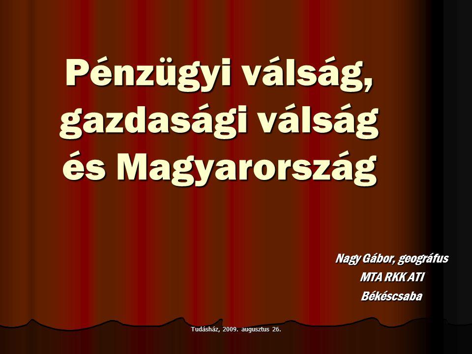 Pénzügyi válság, gazdasági válság és Magyarország