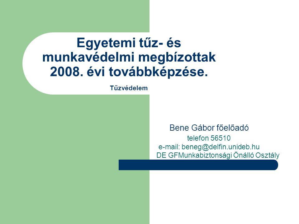 Egyetemi tűz- és munkavédelmi megbízottak 2008. évi továbbképzése